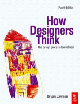 How Designers Think The Design Process Demystified, Fourth Edition by Bryan Lawson